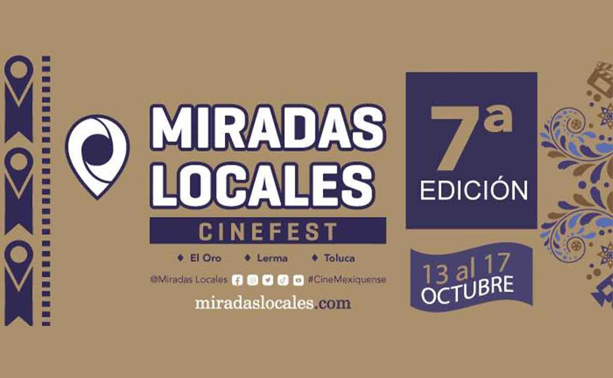 Miradas Locales: Estas actividades se realizarán en Toluca, Lerma y El Oro